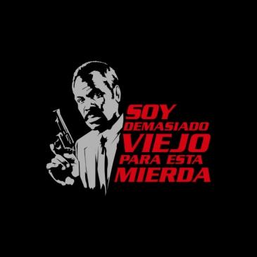 camiseta arma letal demasiado viejo
